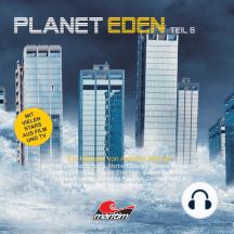 Planet Eden, Planet Eden, Teil 6