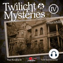 Twilight Mysteries, Die neuen Folgen, Folge 4: Thornhill