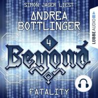 FATALITY - Beyond, Folge 4 (Ungekürzt)