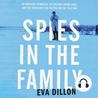 Spies in the Family: An American Spymaster, His Russian Crown Jewel, and the Friendship That Helped End the Cold War