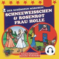 Schneeweißchen & Rosenrot / Frau Holle
