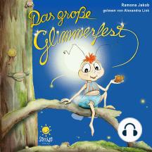 Das große Glimmerfest: Hörbuch von Ramona Jakob.