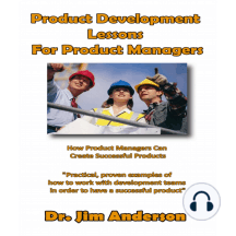 Product Development Lessons for Product Managers: How Product Managers Can Create Successful Products