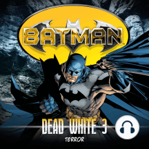 Batman, Dead White, Folge 3: Terror