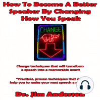 How to Become a Better Speaker By Changing How You Speak