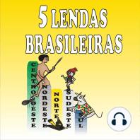 5 Lendas Brasileiras