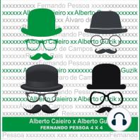 Alberto Caeiro X Alberto Guzik