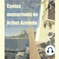 Contos Memoráveis de Arthur Azevedo