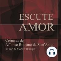 Escute Amor: Crônicas de Affonso Romano de Sant'Anna