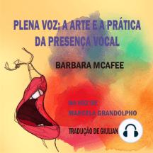 Plena Voz: A arte e a prática da presença vocal