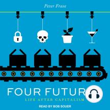 Four Futures: Life After Capitalism