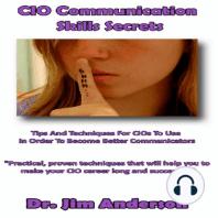 CIO Communication Skills Secrets