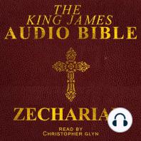 King James Audio Bible, The -- Zechariah, Book 38