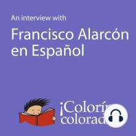 An Interview With Francisco Alarcón en Español