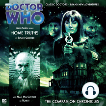 Doctor Who: Home Truths: The Companion Chronicles