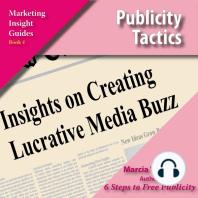 Publicity Tactics: Insights on Creating Lucrative Media Buzz