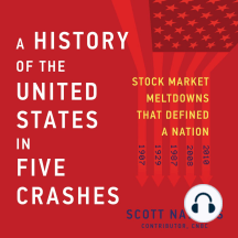 A History of the United States in Five Crashes: Stock Market Meltdowns That Defined a Nation
