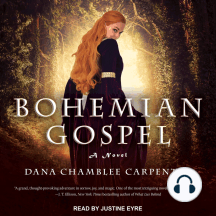 Bohemian Gospel: A Novel
