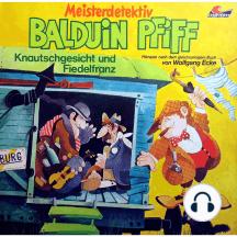 Balduin Pfiff, Folge 4: Knautschgesicht und Fiedelfranz