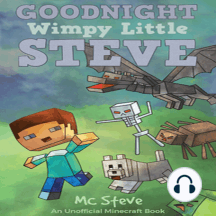 Goodnight, Wimpy Little Steve: An Unofficial Minecraft Book