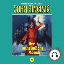 John Sinclair, Tonstudio Braun, Folge 81: Der unheimliche Mönch (Ungekürzt)