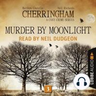 Murder by Moonlight - Cherringham - A Cosy Crime Series