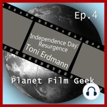 Planet Film Geek, PFG Episode 4: Independence Day Resurgence, Toni Erdmann