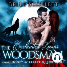 The Woodsman: Enchanted Lovers, Book 1