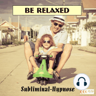 Be relaxed - Subliminal-Hypnose