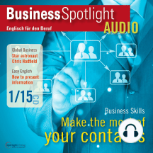 Business-Englisch lernen Audio - Aufbau und Pflege geschäftlicher Kontakte: Business Spotlight Audio 1/2015 - Making the most of business contacts