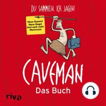Caveman - Das Buch: Du sammeln, ich jagen!