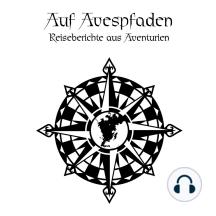 Das Schwarze Auge - Auf Avespfaden: Reiseberichte aus Aventurien
