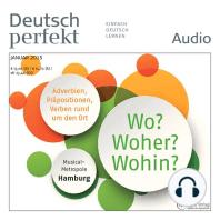 Deutsch lernen Audio - Wo? Woher? Wohin?