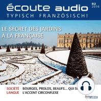 Französisch lernen Audio - Französische Gärten