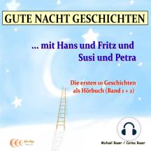 GUTE NACHT GESCHICHTEN: ... mit Hans und Fritz und Susi und Petra