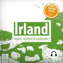 Irland: Sagen, Mythen und Legenden: Sagen und Mythen aus Irland
