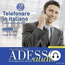 Italienisch lernen Audio - Telefonieren auf Italienisch 2: ADESSO audio 12/10 - Telefonare in italiano 2