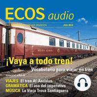 Spanisch lernen Audio - Mit der Eisenbahn unterwegs
