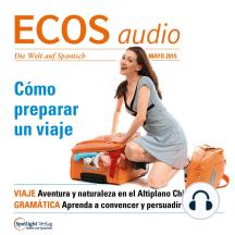 Spanisch lernen Audio - Reisevorbereitungen: ECOS audio 05/15 - Cómo preparar un viaje