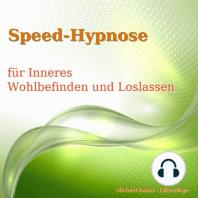 Speed-Hypnose für mehr Inneres Wohlbefinden und Loslassen
