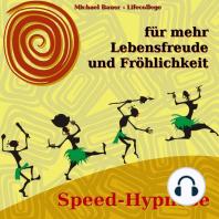 Speed-Hypnose für mehr Lebensfreude und Fröhlichkeit