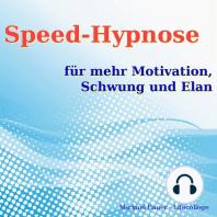 Speed-Hypnose für mehr Motivation, Schwung und Elan