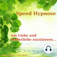 Speed-Hypnose um Liebe und Selbstliebe zuzulassen
