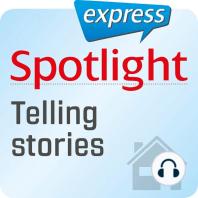 Spotlight express - Mein Alltag - Eine Geschichte erzählen