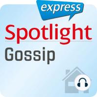 Spotlight express - Mein Alltag – Klatsch und Tratsch