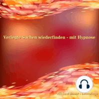 Verlegte Sachen wiederfinden - mit Hypnose