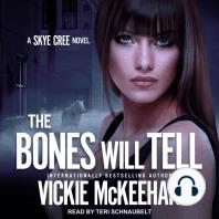 The Bones Will Tell