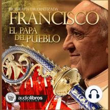Francisco: El papa del pueblo