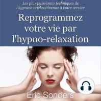 Reprogrammez votre vie par l'hypno-relaxation