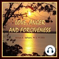 Love, Anger & Forgiveness